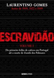 Escravidão Vol. 1 – Laurentino Gomes