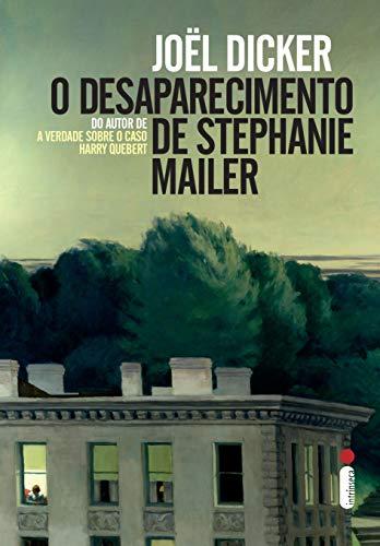 O Desaparecimento de Stephanie Mailer, de Joël Dicker