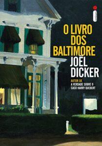 O Livro Dos Baltimore, de Joël Dicker