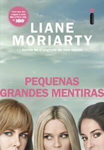 Pequenas Grandes Mentiras (Big Little Lies), de Liane Moriarty