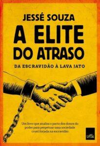 A Elite do Atraso – Jessé Souza