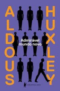Admirável Mundo Novo – Aldous Huxley