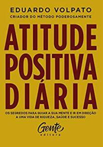 Atitude positiva diária, de Eduardo Volpato