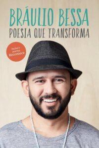 Poesia Que Transforma – Bráulio Bessa