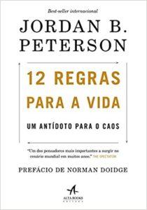 12 Regras Para a Vida, de Jordan B. Peterson